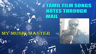 TAMIL FILM SONGS NOTES / TO YOUR MAIL / MY MUSIC MASTER