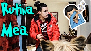 RUTINA MEA CAND AJUNG DE LA SCOALA