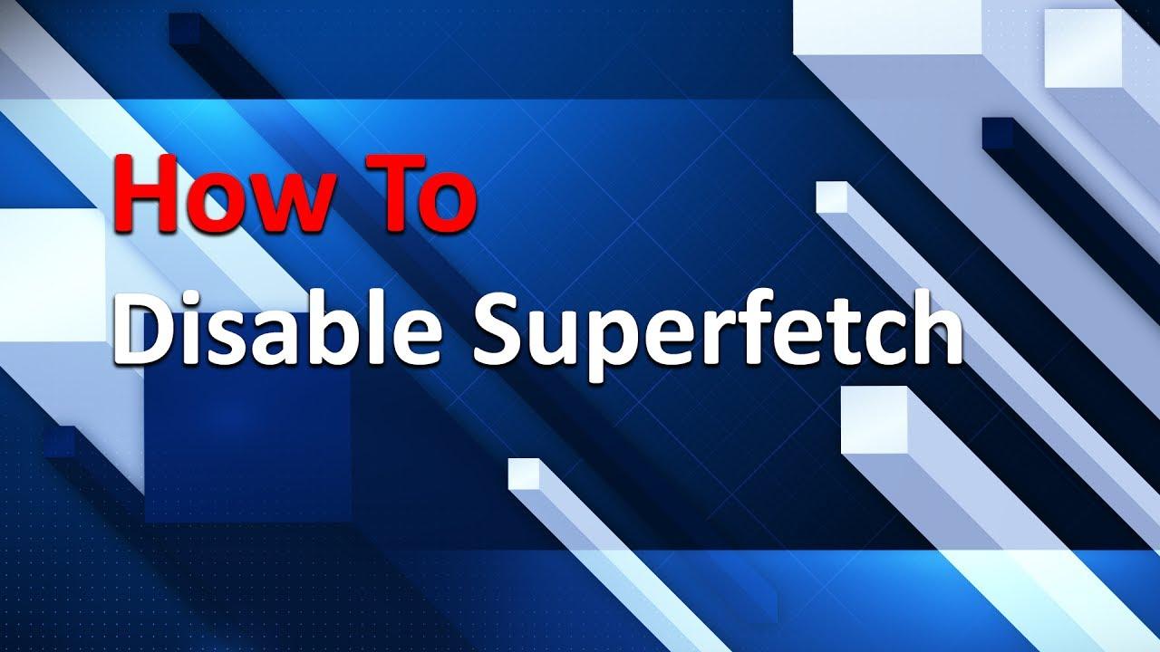 disable superfetch windows 7 ssd