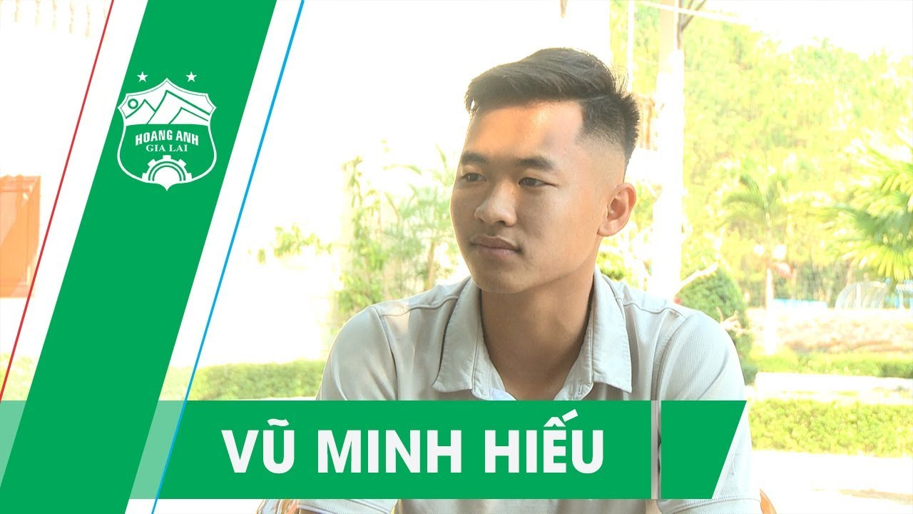 Vũ Minh Hiếu - Chàng trai trẻ đặc biệt của đội bóng phố núi | HAGL ...