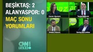 Beşiktaş 2-0 Alanyaspor değerlendirmesi | Tayfun Bayındır - Serdar Ali Çelikler - Bülent Yıldırım