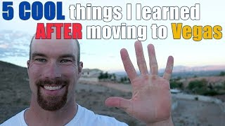 5 Cool things I didn't know before moving to Las Vegas
