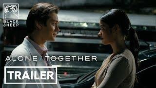 Alone/Together Official Trailer | Liza Soberano & Enrique Gil | Alone/Together