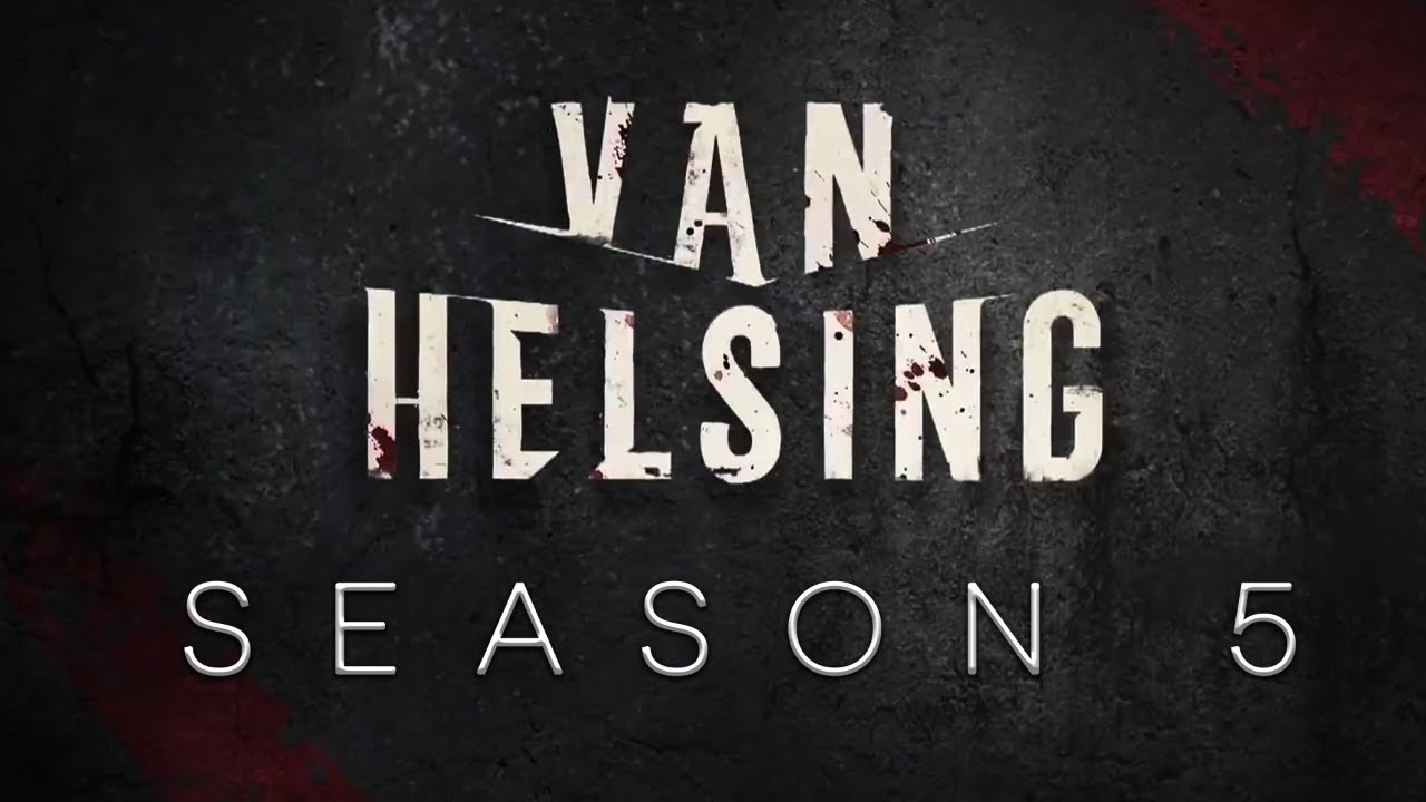 When Is 'Van Helsing' Season 5 Out? Here's Everything We Know ...