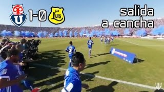[360º] SALIDA DE CAMPEÓN - UNIVERSIDAD DE CHILE vs SAN LUIS [20.05.2017]