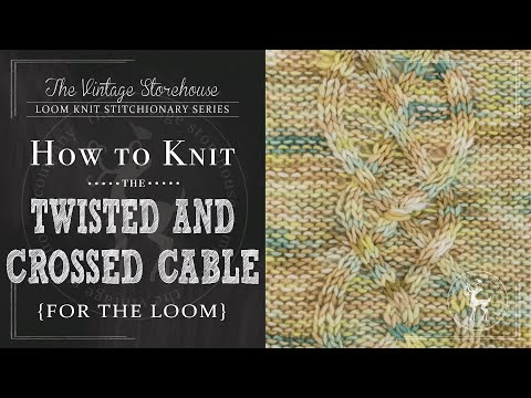 How to Knit the Twisted and Crossed Cable {For the Loom}