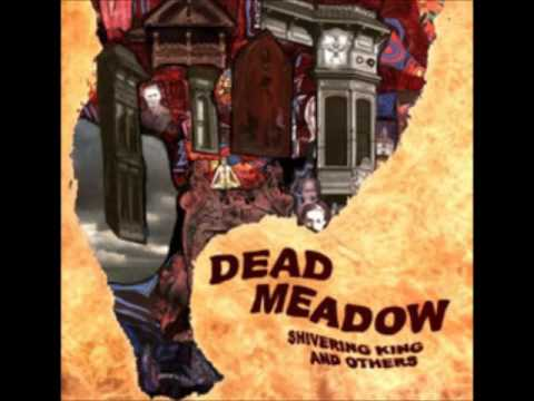 Dead Meadow - Shivering King And Others (2003 - Full LP)