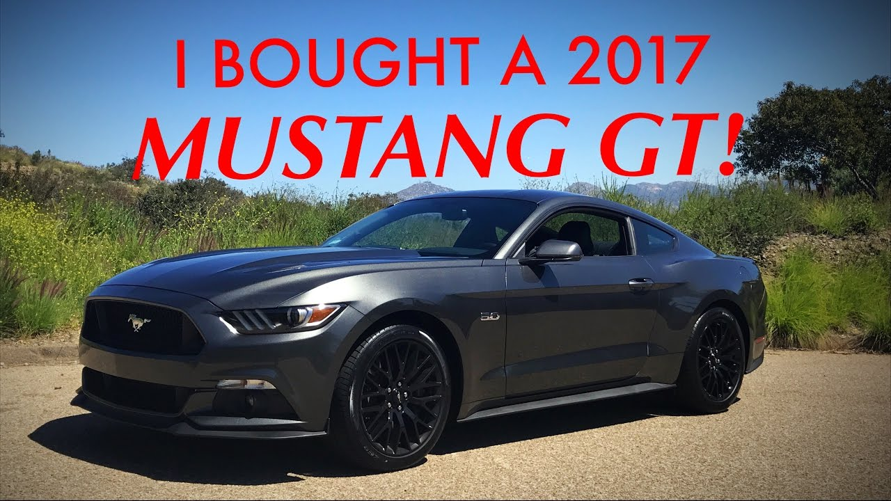 I Bought A 2017 Ford Mustang Gt