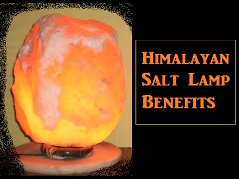 Himalayan Salt Lamp Benefits - YouTube