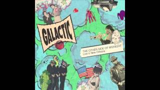 Cineramascope (Feat. Trombone Shorty) by Galactic - The Other Side of Midnight: Live in New Orleans