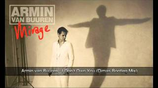 Armin Van Buuren - I Don't Own You (Dimas Bootleg Mix)