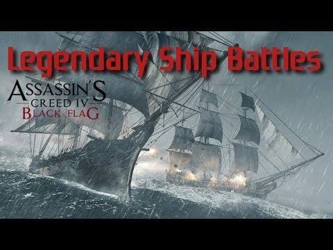 Assassins Creed 4 Black Flag Legendary Ship Battles