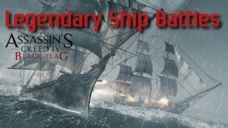 Repeat youtube video Assassins Creed 4 Black Flag Legendary Ship Battles