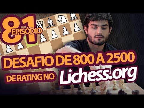 Desafio de 800 a 2500 de rating no Lichess.org | Episódio 81