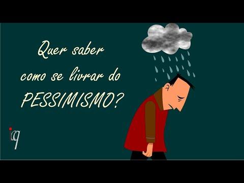 Quer saber como se livrar do pessimismo?