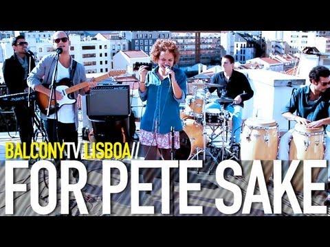 FOR PETE SAKE - GOT SOUL (BalconyTV)