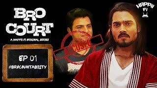 BRO COURT | EPISODE 1 | #BROCOUNTABILITY | BHUVAN BAM (BB Ki Vines)