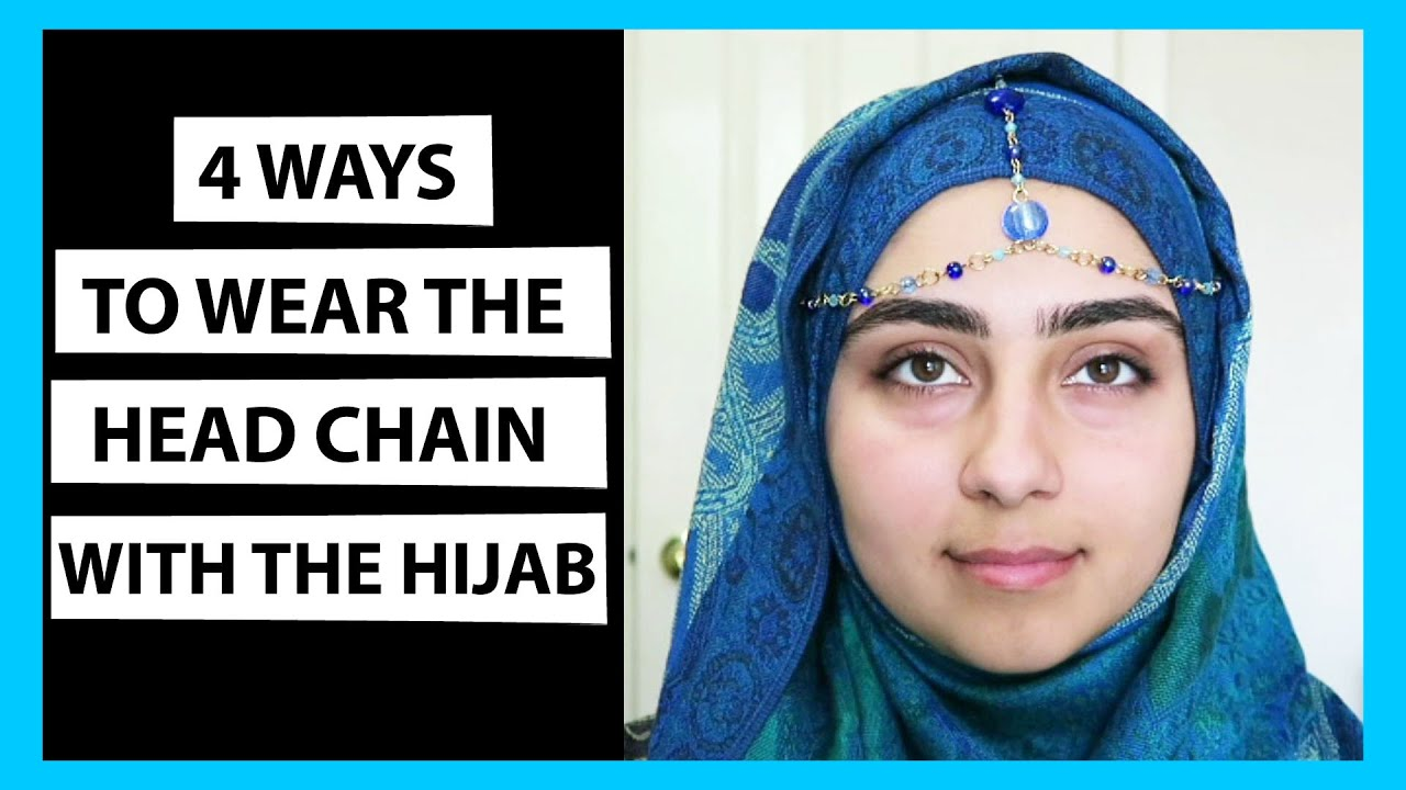 4 WAYS TO WEAR THE HEAD CHAIN WITH THE HIJAB