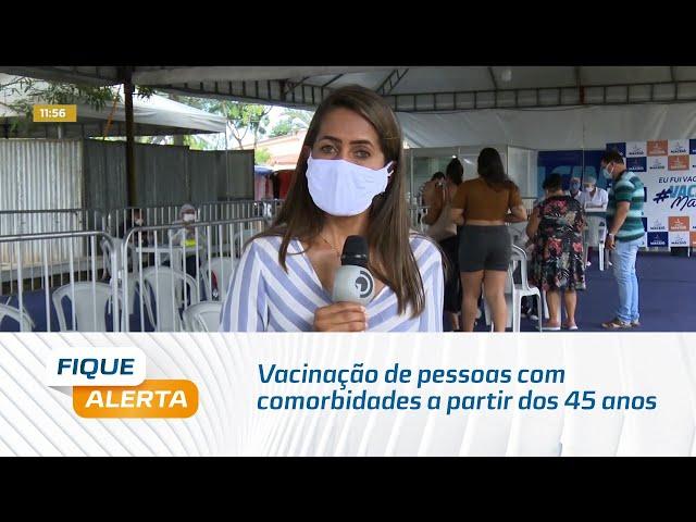 Vacinação de pessoas com comorbidades a partir dos 45 anos começa hoje em Maceió