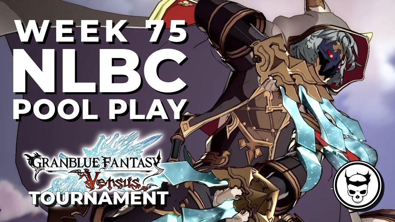 Granblue Fantasy Versus Tournament - Pool Play @ NLBC Online Edition #75