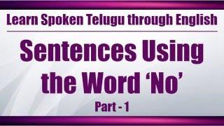 90 - Spoken Telugu (Beginner Level) Learning Videos - Sentences Using the Word 'No' - Part 1