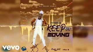 Anthony B - Keep On Moving (Official Audio)
