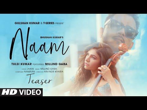 Song Teaser: Naam | Tulsi Kumar Ft. Millind Gaba | Jaani |Nirmaan | Bhushan Kumar | Release ►27 July