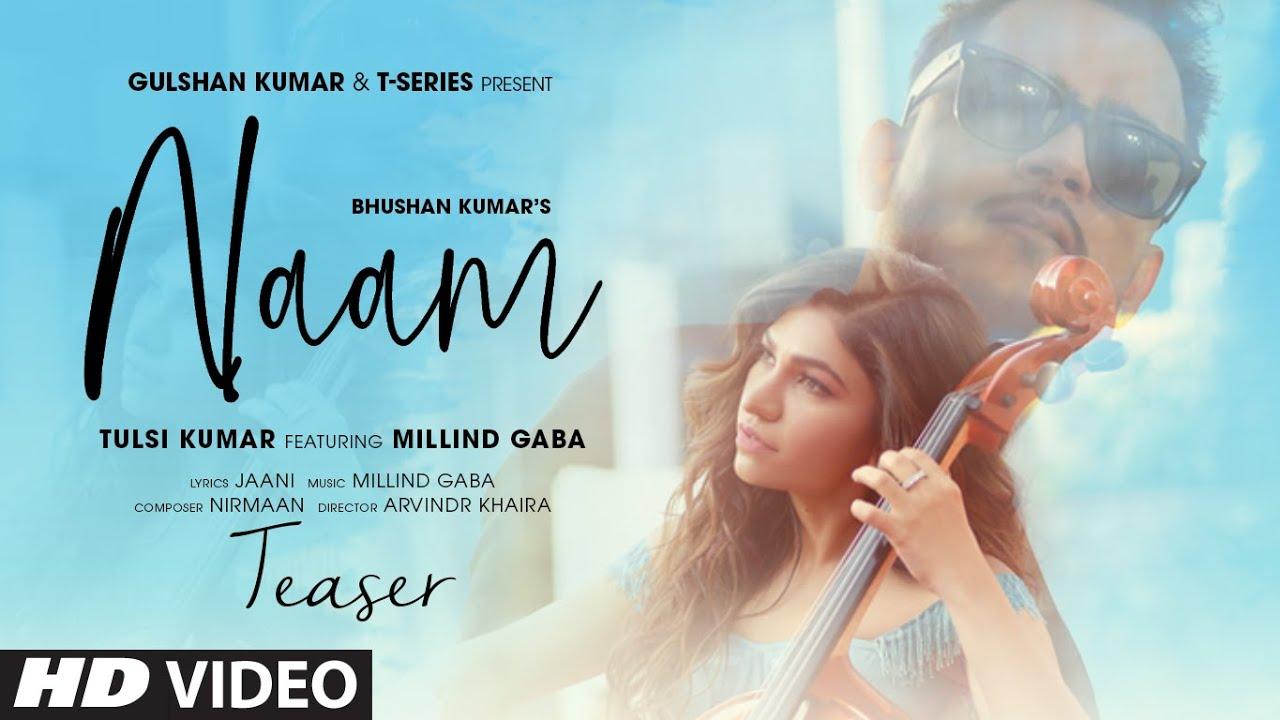 Song Teaser: Naam | Tulsi Kumar Ft. Millind Gaba | Jaani |Nirmaan ...