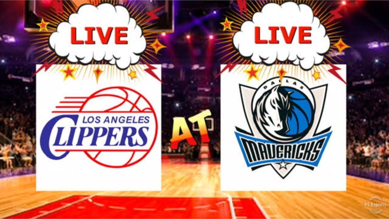 Los Angeles Clippers Dallas Mavericks Live Stream Live