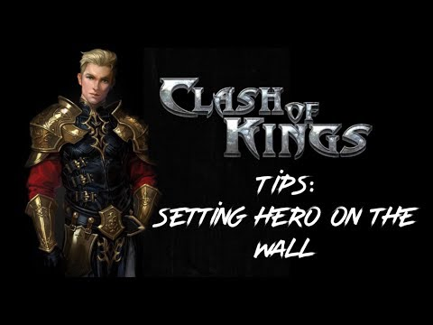 Clash Of Kings Tips: How To Set Hero Position On Wall (including The New Heroes)
