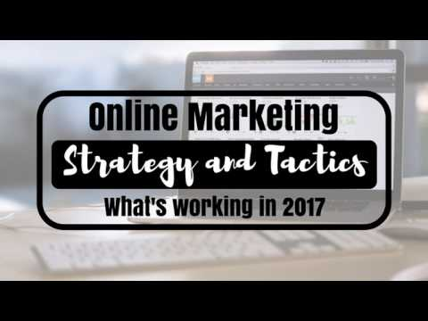 E62 - Online Marketing Strategy & Tactics in 2017