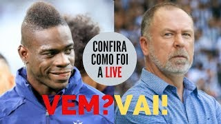 O flerte do Flamengo e Balotelli, a saída de Mano do Cruzeiro: veja como foi a LIVE