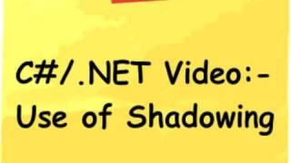 Video :- What is the use of  c# (Csharp) Shadowing ?