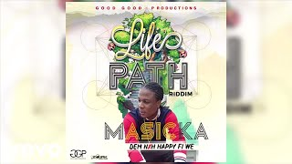 Masicka - Dem Nuh Happy Fi We (Audio)