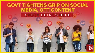 Govt tightens grip on social media, OTT content: Check details here