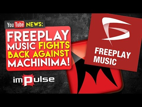 ★ Freeplay Music Fights Back Against Machinima ➜ Impulse