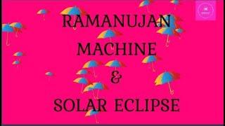 Solar eclipse & Ramanujan machine