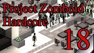 Project Zomboid Survival Hardcore 18:  The fever is in your head Mark...  Let's Play PZ Gameplay