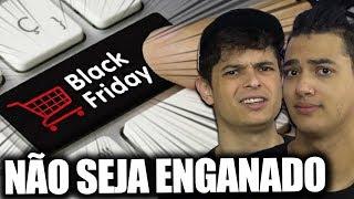 NÃO SEJA ENGANADO NA BLACK FRIDAY !!