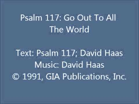 Psalm 117 - Go Out To All The World