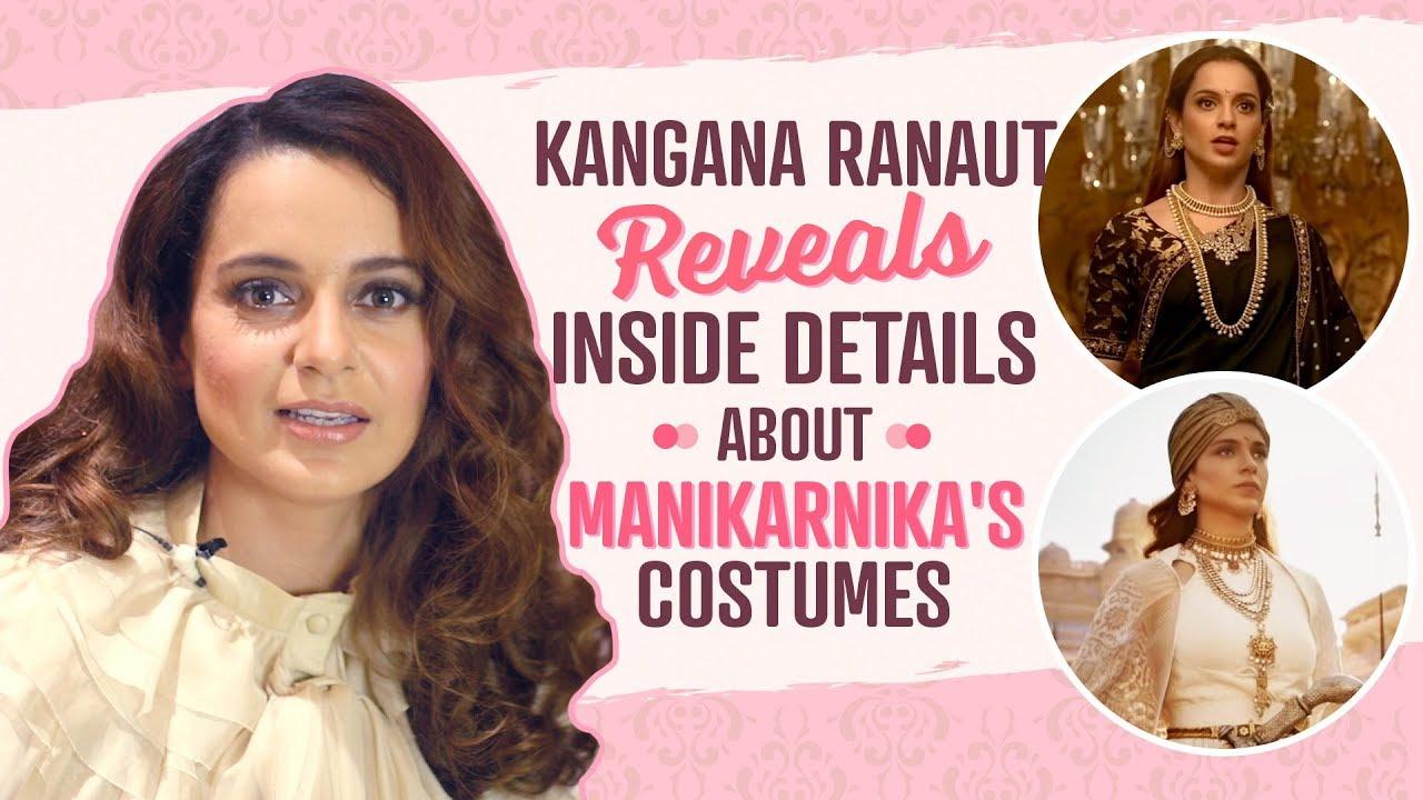 Kangana Ranaut reveals INSIDE DETAILS about Manikarnika's costumes | Bollywood | Pinkvilla