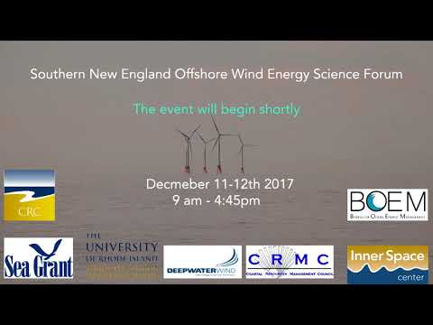 Southern New England Offshore Wind Energy Science Forum - Day One - Afternoon Session