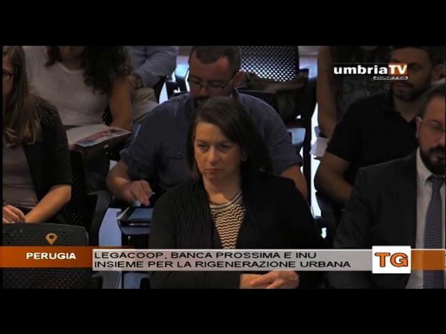 Legacoop, Banca Prossima e Inu Umbria insieme per la rigenerazione urbana umbriaTV