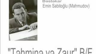"""""""Təhminə"""" B/F - Bəstəkar Emin Sabitoğlu"""