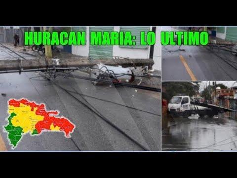 Huracan Maria en RD: Nagua, El Seibo, Samana, Santo Domingo 21/09/2017 (Lo Ultimo del Huracán Maria)