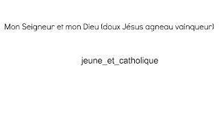 Chant catholique (eucharistique) : «Mon Seigneur et mon Dieu» des béatitudes / jeune_et_catholique