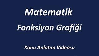 FONKSİYON GRAFİĞİ - KONU ANLATIMI - MATEMATİK - İZLE