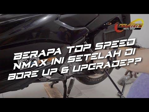 BORE UP YAMAHA NMAX 201 CC - Tes Akselerasi, Top Speed & Review