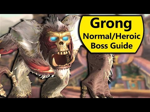 Grong Guide - Normal and Heroic Grong Battle of Dazar'Alor Boss Guide