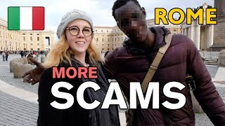 MORE TOURIST TRAPS & SCAMS IN ROME - ITALY